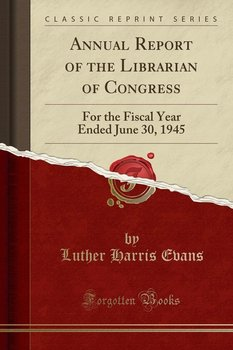 Annual Report of the Librarian of Congress-Evans Luther Harris