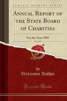 Annual Report of the State Board of Charities, Vol. 3 of 3 - Author Unknown