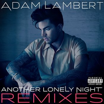 Another Lonely Night - Adam Lambert
