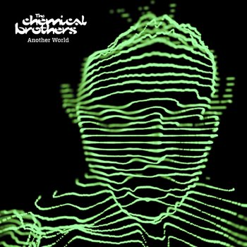 Another World - The Chemical Brothers