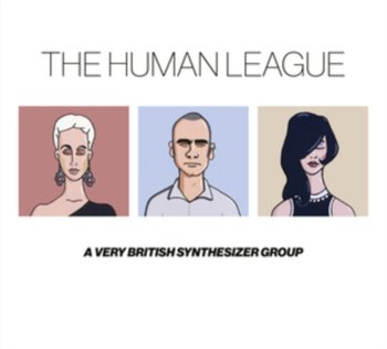 Anthology A Very British Synthesizer Group - The Human League