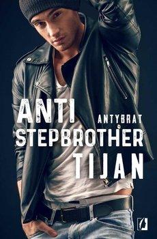 Anti-stepbrother. Antybrat-Tijan
