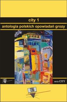 Antologia polskich opowiadań grozy. City. Tom 1-Opracowanie zbiorowe
