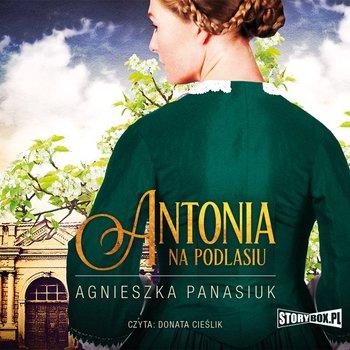 Antonia. Na Podlasiu. Tom 1-Panasiuk Agnieszka