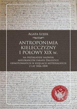 Antroponimia Kielecczyzny I połowy XIX w. na przykładzie nazwisk mieszkańców parafii Daleszyce-Łojek Agata