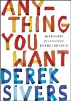 Anything You Want - Sivers Derek