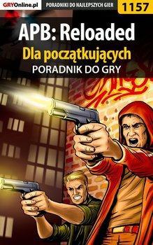 APB: Reloaded - poradnik dla początkujących-Kulka Piotr MaxiM