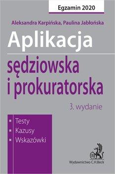 Aplikacja sędziowska i prokuratorska. Testy, kazusy, wskazówki-Jabłońska Paulina, Karpińska Aleksandra