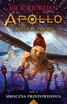 Apollo i boskie próby. Tom 2. Mroczna przepowiednia                      (ebook)
