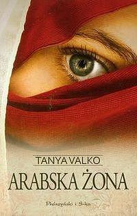 Arabska żona. Arabska saga. Tom 1-Valko Tanya