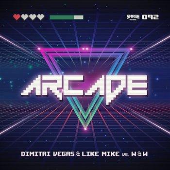 Arcade-Dimitri Vegas & Like Mike vs. W&W