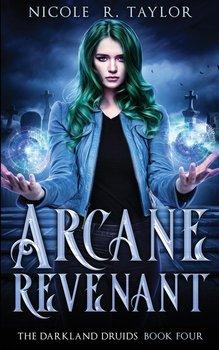 Arcane Revenant-Taylor Nicole R.