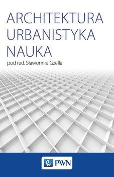 Architektura. Urbanistyka. Nauka-Opracowanie zbiorowe