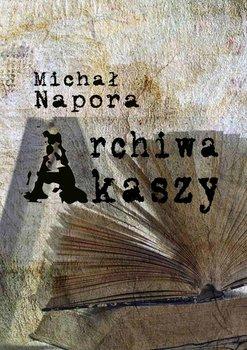 Archiwa Akaszy-Napora Michał