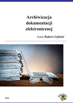 Archiwizacja dokumentacji elektronicznej                      (ebook)