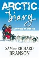 Arctic Diary-Branson Sam, Branson Sir Richard