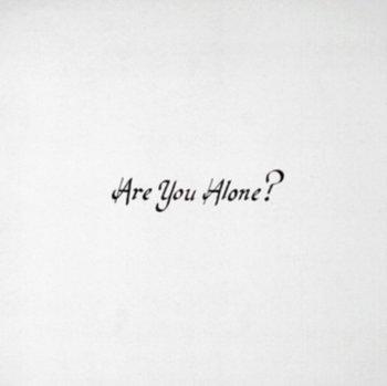 Are You Alone?-Majical Cloudz