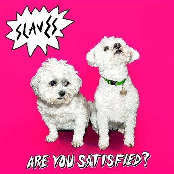 Are You Satisfied?-Slaves