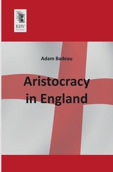 Aristocracy in England-Badeau Adam