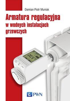 Armatura regulacyjna w wodnych instalacjach grzewczych-Muniak Piotr Damian
