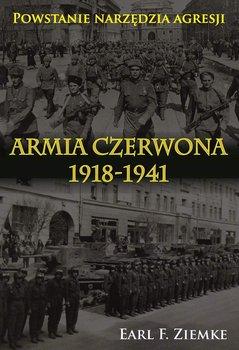 Armia Czerwona 1918-1941. Powstanie narzędzia agresji-Ziemke Earl F.