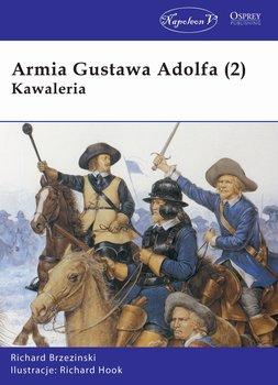 Armia Gustawa Adolfa. Część 2. Kawaleria-Brzezinski Richard