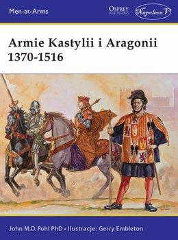 Armie Kastylii i Aragonii. 1370-1516-Pohl John M.D.