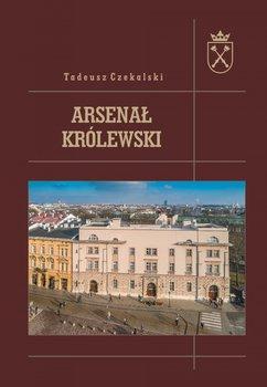 Arsenał królewski-Czekalski Tadeusz