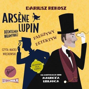 Arsène Lupin – dżentelmen włamywacz. Tom 2. Fałszywy detektyw-Leblanc Maurice, Rekosz Dariusz