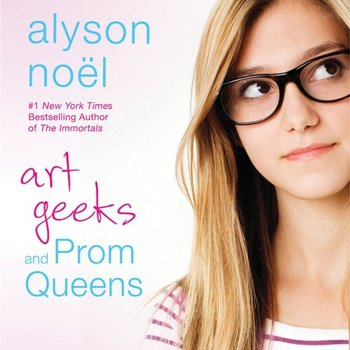 Art Geeks and Prom Queens-Noel Alyson