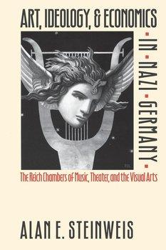 Art, Ideology, and Economics in Nazi Germany-Steinweis Alan E.