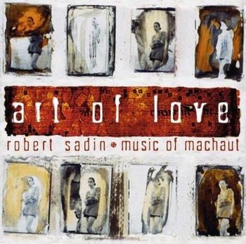 Art of Love Music of Machaut-Sadin Robert