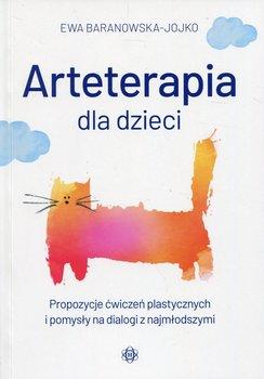 Arteterapia dla dzieci. Propozycje ćwiczeń plastycznych i pomysły na dialogi z najmłodszymi-Baranowska-Jojko Ewa