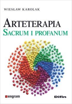 Arteterapia. Sacrum i profanum-Karolak Wiesław