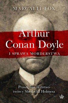 Arthur Conan Doyle i sprawa morderstwa-Fox Margalit