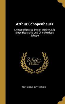 Arthur Schopenhauer-Schopenhauer Arthur