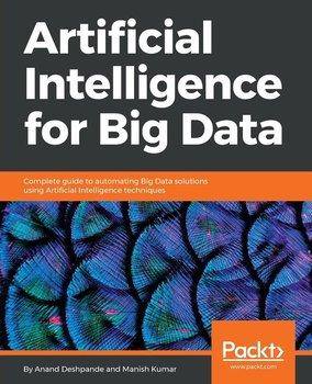 Artificial Intelligence for Big Data-Deshpande Anand