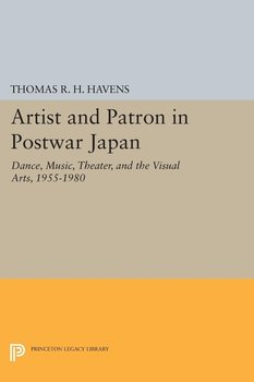 Artist and Patron in Postwar Japan-Havens Thomas R.H.