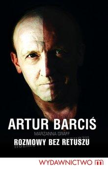 Artur Barciś. Rozmowy bez retuszu                      (ebook)