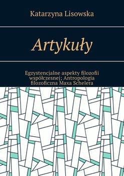 Artykuły. Egzystencjalne aspekty filozofii współczesnej. Antropologia filozoficzna Maxa Schelera-Lisowska Katarzyna