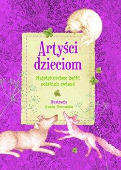 Artyści dzieciom. Najpiękniejsze bajki polskich gwiazd                      (ebook)