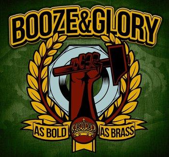 As Bold As Brass-Booze & Glory