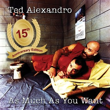 As Much As You Want-Ted Alexandro
