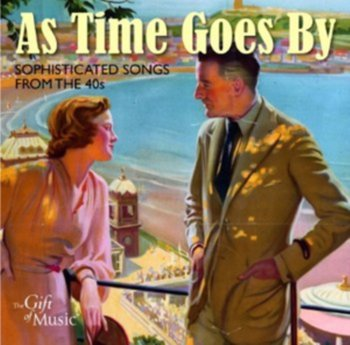 As Time Goes By-Bing Crosby, Harry James, Dick Haymes, Dooley Wilson, Dinah Shore, Vera Lynn, Lena Horne, Helen Forrest, The Inkspots, Duke Ellington, Jimmy Dorsey, Margaret Whiting, Pat Friday, Ray Eberle, The Modernaires, Glenn Miller, The Andrews Sisters, Judy Garland, Frank Sinatra, Louis Armstrong, Ray Eberle, Marlene Dietrich
