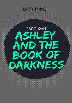 Ashley and the Book ofDarkness. Part one-Dębińska Nikola