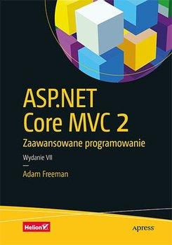 ASP.NET Core MVC 2. Zaawansowane programowanie. Wydanie VII-Freeman Adam