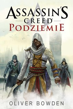 Assassin's Creed. Podziemie - Bowden Oliver