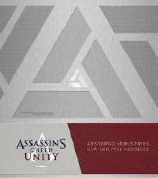 Assassin's Creed Unity: Abstergo Entertainment: Employee Handbook - Golden Christie
