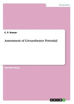 Assessment of Groundwater Potential - Kumar C. P.
