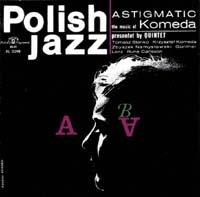 Astigmatic-Komeda Quintet